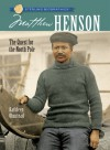 Matthew Henson: The Quest for the North Pole - Kathleen Olmstead
