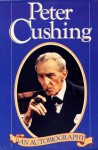 Peter Cushing An Autobiography and Past Forgetting - Peter Cushing