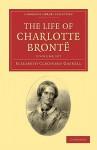 The Life of Charlotte Bronte - 2-Volume Set - Elizabeth Gaskell