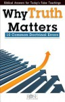 Why Truth Matters: 10 Common Doctrinal Errors - Rose Publishing