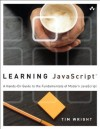Learning JavaScript: A Hands-On Guide to the Fundamentals of Modern JavaScript - Tim Wright