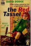 The Red Tassel - David Dodge