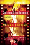 Come in with the Dutchman: A Revised Screenplay Version of The Last Words of Dutch Schultz - William S. Burroughs, James Grauerholz