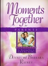 Moments Together for Parents: For Drawing Near to God and One Another - Dennis Rainey, Barbara Rainey
