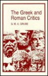 The Greek And Roman Critics - G.M.A. Grube