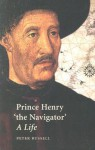 """Prince Henry """"the Navigator"""": A Life - Peter Russell"""