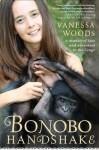 Bonobo Handshake: A Memoir of Love and Adventure in the Congo - Vanessa Woods