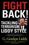 Fight Back: Tackling Terrorism, Liddy Style - G. Gordon Liddy, J. Michael Barrett, James G. Liddy, Joel Selanikio