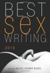 Best Sex Writing 2010 - Esther Perel, Rachel Kramer Bussel