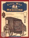Civil War Medicine - C. Keith Wilbur