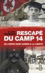 Rescapé du camp 14 (French Edition) - Pierre Rigoulot, Blaine Harden, Dominique Letellier
