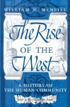The Rise of the West: A History of the Human Community - William H. McNeill, Bela Petheo