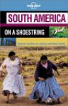 South America on a Shoestring - Lonely Planet, Sandra Bao, Fiona Adams, Conner Gorry