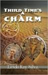 Third Time's the Charm - Linda Kay Silva