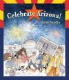Celebrate Arizona! - Joan Sandin