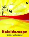 Kaleidoscope - Vickie Johnstone