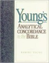 Young's Analytical Concordance to the Bible - Robert Young