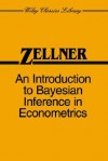 An Introduction to Bayesian Inference in Econometrics - Arnold Zellner