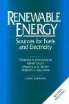 Renewable Energy: Sources for Fuels and Electricity - Thomas B. Johansson, Henry Kelly, Amulya K.N. Reddy, Alan Douglas Poole, Richard L. Bain, Al Cavallo, Eric D. Larson, Isais C. Macedo, Allen M. Barnett, Eldon Boes, Sigurd Wagner, Charles E. Wyman, Ken Zweibel, Joan M. Ogden, Susan M. Hock, Richard Dive, David Kearney, Pa