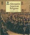 Alternative American Religions - Stephen J. Stein