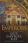 Lord of Emperors (Sarantine Mosaic, #2) - Guy Gavriel Kay
