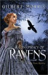 A Conspiracy of Ravens (Lady Trent Mysteries #2) - Gilbert Morris