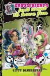Monster High: Ghoulfriends Just Want to Have Fun (Monster High Ghoulfriends) - Gitty Daneshvari