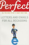 Perfect Letters and Emails for all Occasions - George Davidson