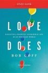Love Does Study Guide: Discover a Secretly Incredible Life in an Ordinary World - Bob Goff