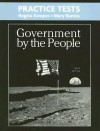 Government by the People Practice Tests - Regina Swopes, Mary Barnes, David B. Magleby