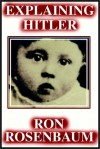 Explaining Hitler Part 1 Of 2 - Ron Rosenbaum, Barrett Whitener