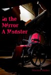 In the Mirror a Monster - Marten Weber, Adam Lowe