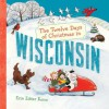 The Twelve Days of Christmas in Wisconsin (The Twelve Days of Christmas in America) - Erin Eitter Kono