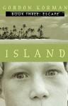 Escape (Island Series #3), Vol. 3 - Gordon Korman