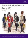 Frederick the Great's Army (1): Cavalry - Philip Haythornthwaite, Bryan Fosten