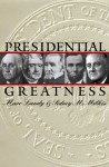 Presidential Greatness - Marc Landy, Sidney M. Milkis