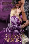 Loving the Marquess - Suzanna Medeiros