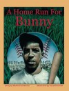 A Home Run for Bunny - Richard Anderson