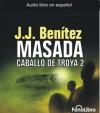 Caballo de Troya 2. Masada (Caballo de Troya (Fonolibro)) - J.J. Benítez