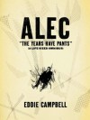 Alec: The Years Have Pants - Eddie Campbell