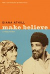 Make Believe: A True Story - Diana Athill
