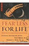 Fear Less for Life - M. Ed Stephen Arterburn, Robert L. Wise, Paul D. Meier, M. Ed Stephen Arterburn