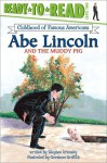 Abe Lincoln and the Muddy Pig - Stephen Krensky, Greshom Griffith, Gershom Griffith