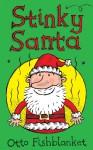 Stinky Santa: A Very Smelly Christmas E-book for Kids - Otto Fishblanket, Gerald Hawksley