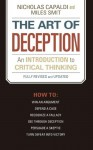 Art of Deception: How to Win an Argument, Defend a Case, Recognize a Fallacy, See Through Deception, Persuade a Skeptic and Turn Defeat into Victory - Nicholas Capaldi