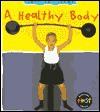 A Healthy Body - Angela Royston