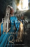 The Unfaithful Queen: A Novel of Henry VIII's Fifth Wife - Carolly Erickson