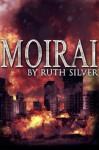 Moirai (Aberrant #2) - Ruth Silver