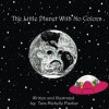 The Little Planet With No Colors - Tara Fischer