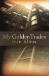 My Golden Trades - Ivan Klíma, Paul Wilson